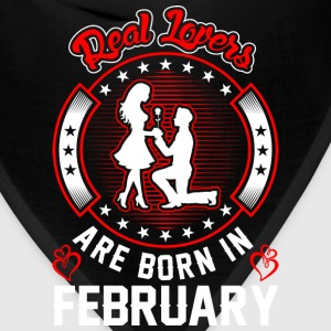 Real Lovers Are Born In February T-Shirts - Bandana