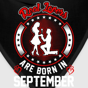 Real Lovers Are Born In September T-Shirts - Bandana