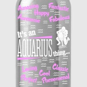 Its An Aquarius Thing T-Shirts - Water Bottle