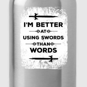 Fantasy - I'm better at using swords than words - Water Bottle