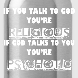 RELIGIOUS AND PSYCHOTIC T-Shirts - Water Bottle