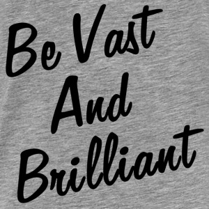 VAST AND BRILLIANT Hoodies - Men's Premium T-Shirt