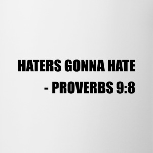 Haters Gonna Hate Proverbs - Coffee/Tea Mug