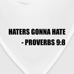Haters Gonna Hate Proverbs - Bandana