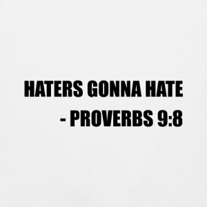 Haters Gonna Hate Proverbs - Men's Premium Tank