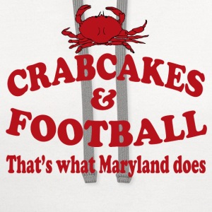 Crabcakes And Football That's What Maryland Does T-Shirts - Contrast Hoodie