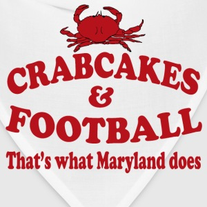 Crabcakes And Football That's What Maryland Does T-Shirts - Bandana