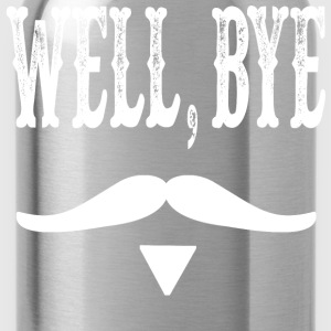Well, Bye - Tombstone Quote T-Shirts - Water Bottle