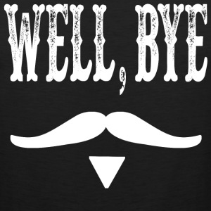 Well, Bye - Tombstone Quote T-Shirts - Men's Premium Tank