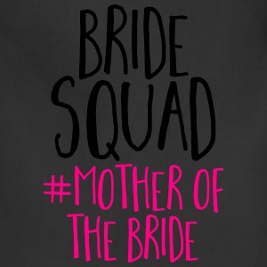 Bride Squad Mother Bride T-Shirts - Adjustable Apron