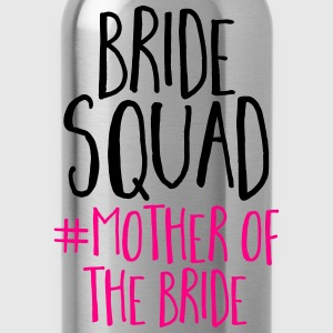 Bride Squad Mother Bride T-Shirts - Water Bottle