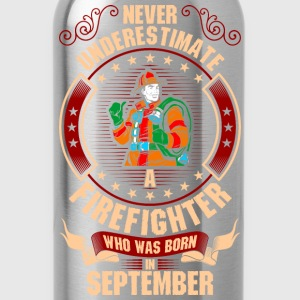 Never Underestimate A Firefighter Who Was Born In T-Shirts - Water Bottle
