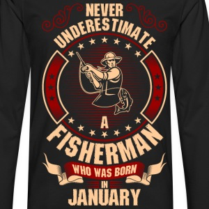 Never Underestimate A Fisherman Who Was Born In T-Shirts - Men's Premium Long Sleeve T-Shirt