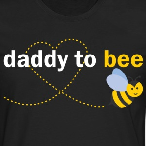 Daddy To Bee T-Shirts - Men's Premium Long Sleeve T-Shirt
