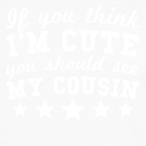 If You Think I'm Cute You Should See My Cousin - Men's Premium Long Sleeve T-Shirt