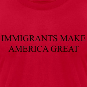Immigrants make america great Long Sleeve Shirts - Men's T-Shirt by American Apparel