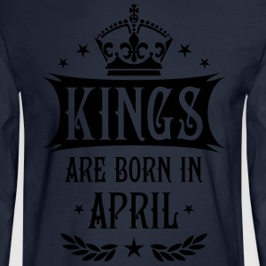 Kings are born in April King Birthday Gift Vintage - Men's Long Sleeve T-Shirt