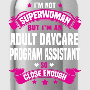 Adult Daycare Program Assistant T-Shirts - Water Bottle