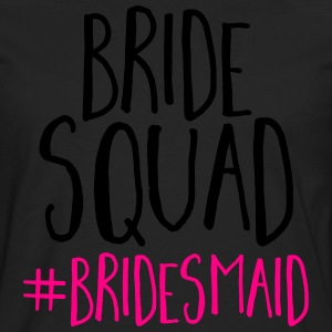 Bride Squad Bridesmaid  T-Shirts - Men's Premium Long Sleeve T-Shirt