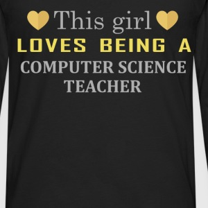 Computer Science Teacher - This girl loves being a - Men's Premium Long Sleeve T-Shirt