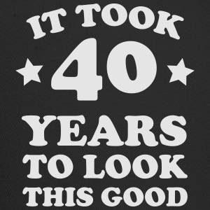 It took 40 Years to look this good T-Shirts - Trucker Cap