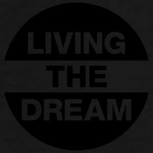 Living The Dream Mugs & Drinkware - Men's Premium T-Shirt
