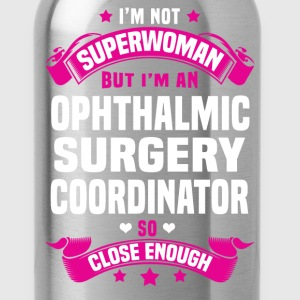 Ophthalmic Surgery Coordinator T-Shirts - Water Bottle