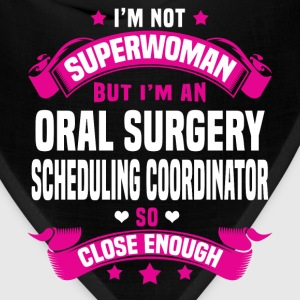 Oral Surgery Scheduling Coordinator T-Shirts - Bandana