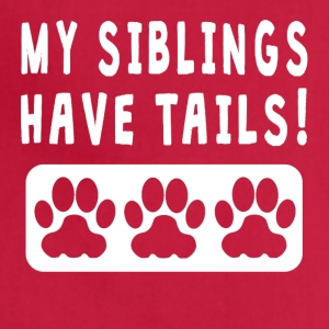 My Siblings Have Tails - Adjustable Apron