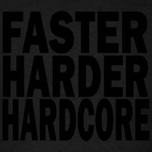 faster harder hardcore Hoodies - Men's T-Shirt