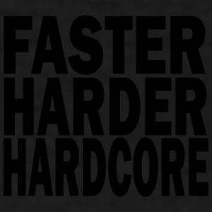 faster harder hardcore Mugs & Drinkware - Men's T-Shirt
