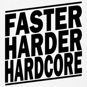 faster harder hardcore ii Tanks - Men's T-Shirt