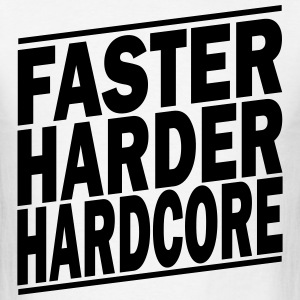 faster harder hardcore ii Hoodies - Men's T-Shirt