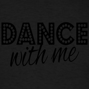 dance with me Long Sleeve Shirts - Men's T-Shirt