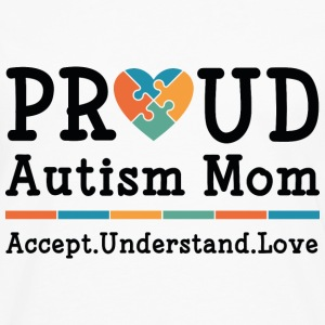 Proud Autism Mom - Men's Premium Long Sleeve T-Shirt