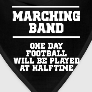 One Day Football will be Played at Halftime Band  T-Shirts - Bandana