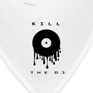 kill the dj - Bandana