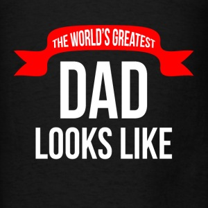 THE WORLD'S GREATEST DAD LOOKS LIKE Hoodies - Men's T-Shirt