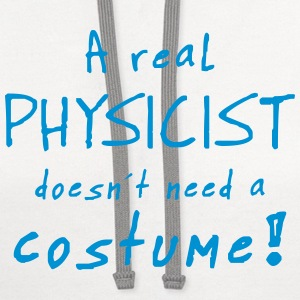 a real physicist costume T-Shirts - Contrast Hoodie