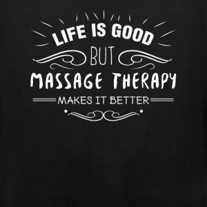 Massage therapist - Life is nice but massage thera - Men's Premium Tank