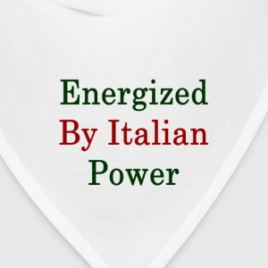 energized_by_italian_power_ T-Shirts - Bandana