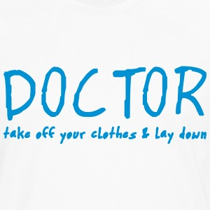 doctor lay down and take off your clothes T-Shirts - Men's Premium Long Sleeve T-Shirt
