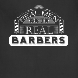 Barber - Real men go to real barbers - Adjustable Apron