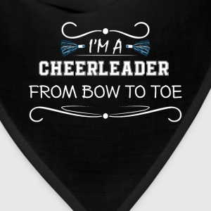 Cheerleader - I'm a cheerleader from bow to toe - Bandana