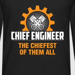 Chief Engineer - Chief Engineer The Chiefest of th - Men's Premium Long Sleeve T-Shirt