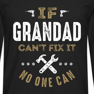 Grandad Can Fix It T-shirt  - Men's Premium Long Sleeve T-Shirt