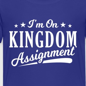 I'm On Kingdom Assignment - Toddler Premium T-Shirt