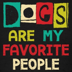 Dogs Are My Favorite People - Men's T-Shirt