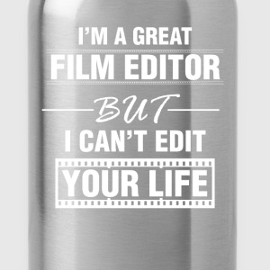 Film Editor - I'm a great film editor but I can't  - Water Bottle