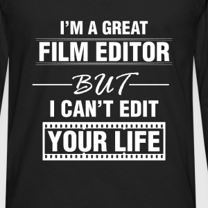 Film Editor - I'm a great film editor but I can't  - Men's Premium Long Sleeve T-Shirt